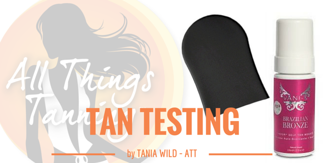 TAN TEST – Vani-T Brazilian Bronze Mousse