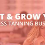 Start & Grow Your Sunless Tanning Business