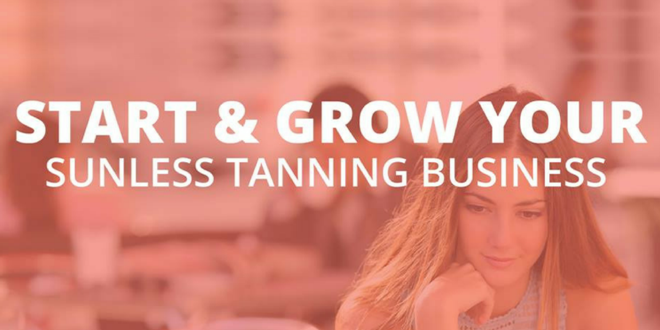 Start & Grow Your Sunless Tanning Business